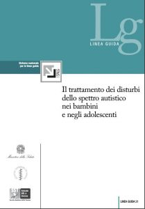 """Book Cover: Linea Guida n. 21 """"Il trattamento dei disturbi dello spettro autistico nei bambini e negli adolescenti"""""""